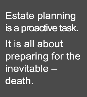 Estate-planning-is-a-proactive-task-