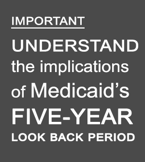 understand-medicaids-5-year-look-back-period