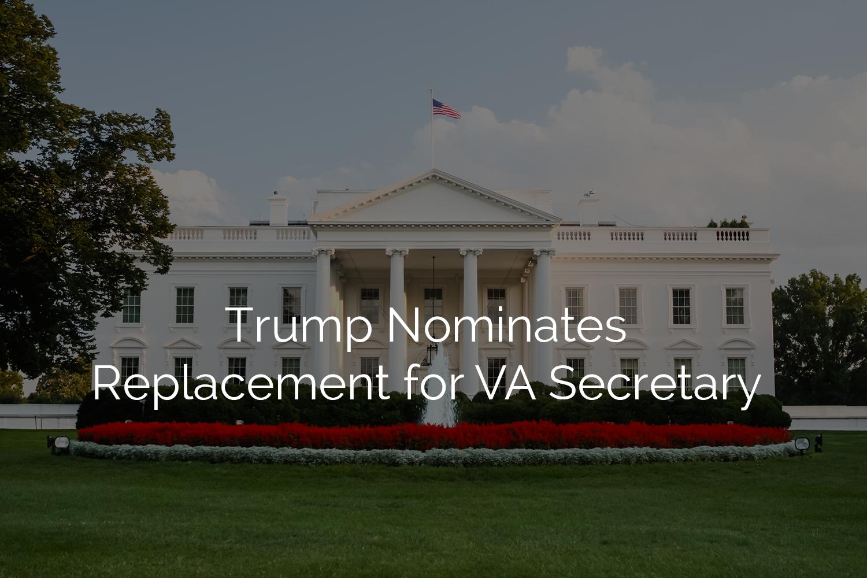 Trump-Nominates-Replacement-for-VA-Secretary