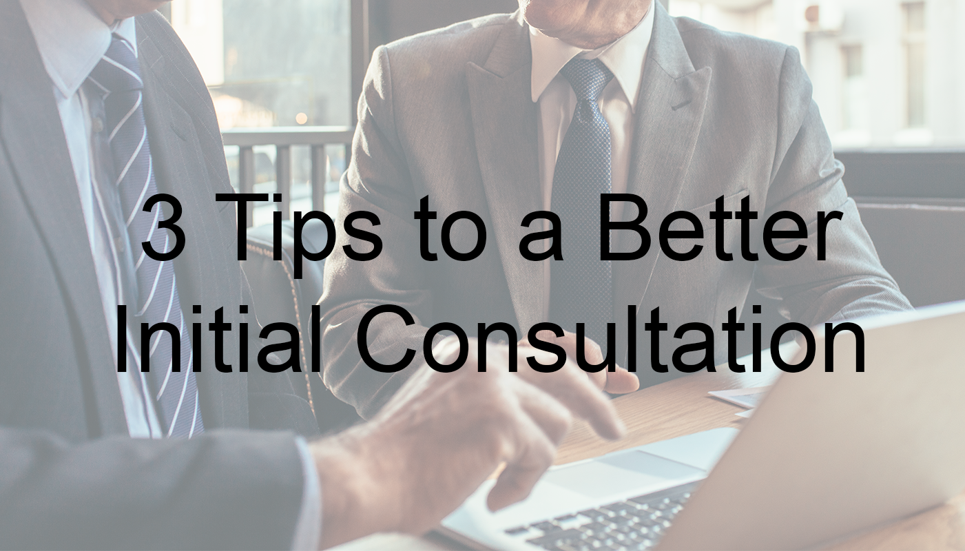 3-Tips-to-a-Better-Initial-Consultation