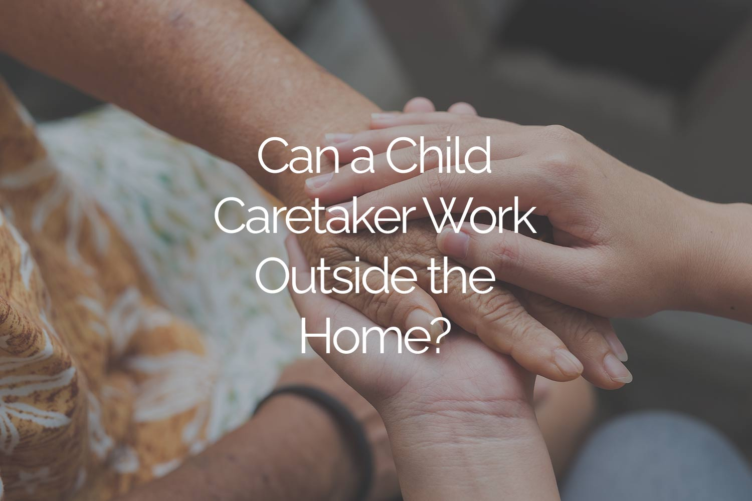 Can a Child Caretaker Work Outside the Home?