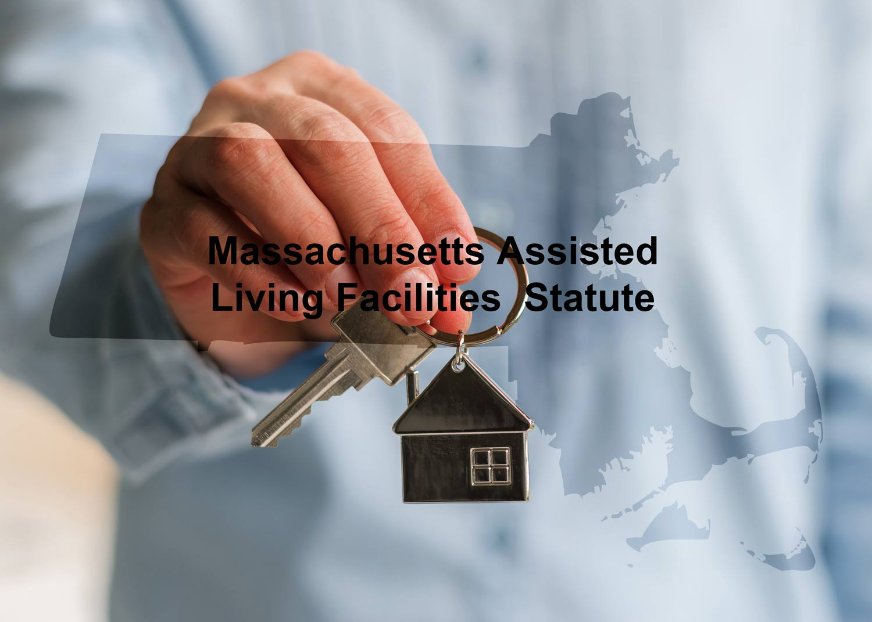 Massachusetts Assisted Living Facilities  Statute