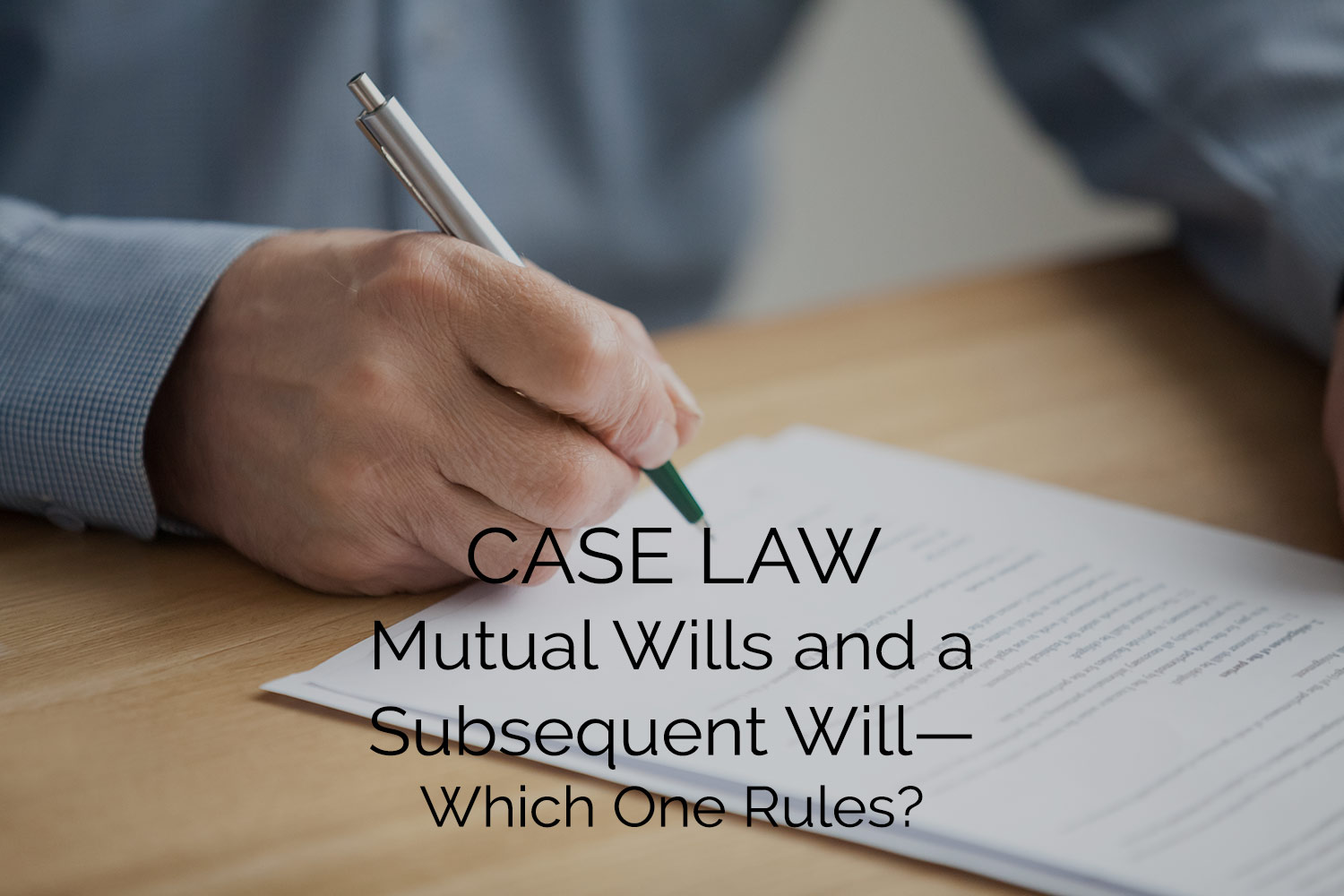 Mutual Wills and a Subsequent Will