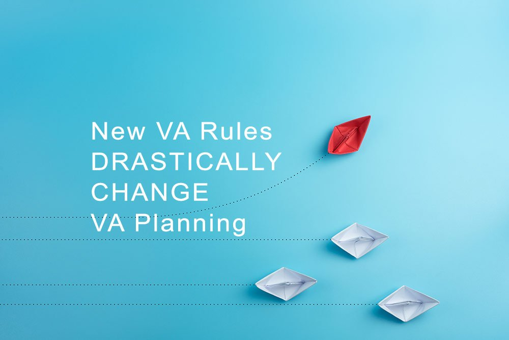 New-VA-Rules-Drastically-Change-VA-Planning