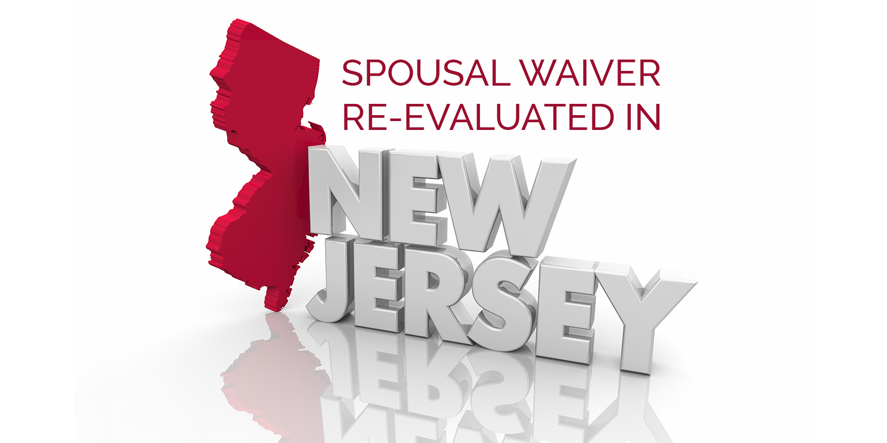 Spousal-Waiver-Re-evaluated-in-New-Jersey