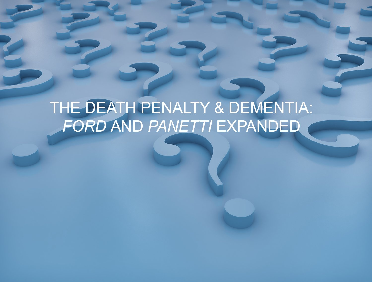 The Death Penalty and Dementia