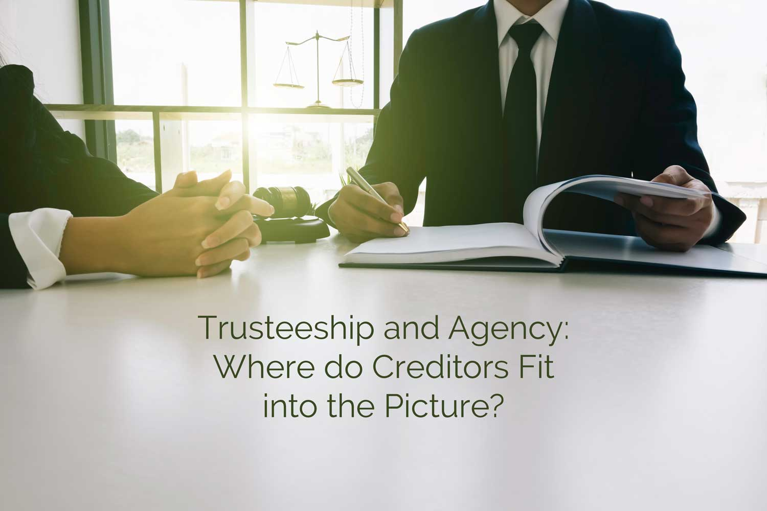 Trusteeship and Agency-Where do Creditors Fit into the Picture?