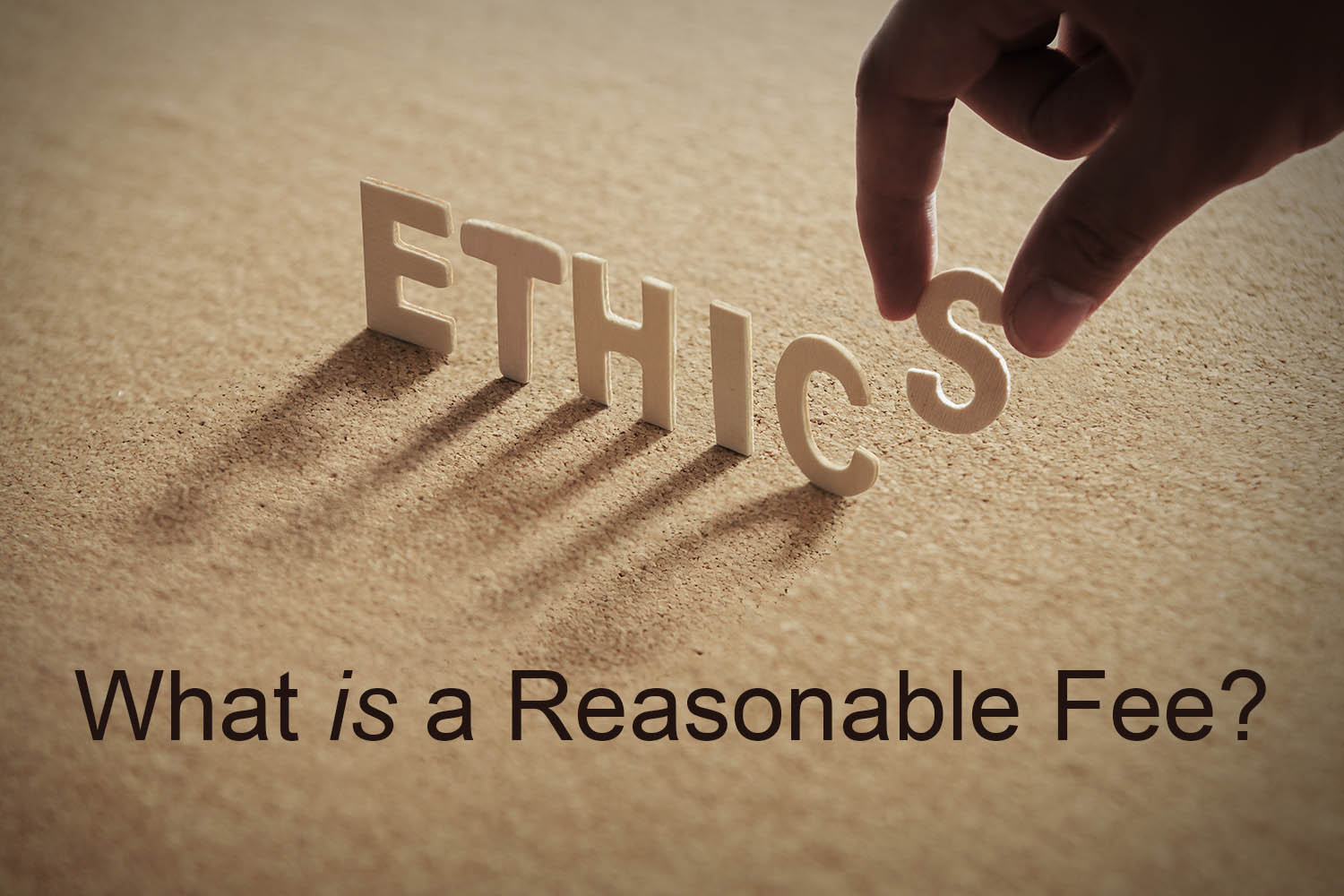 ethics - What is a Reasonable Fee