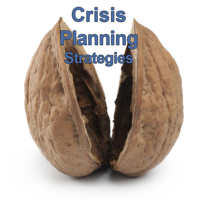 Crisis Planning Strategies in a Nutshell